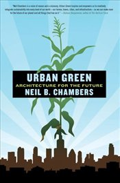Urban Green : Architecture for the Future - Chambers, Neil
