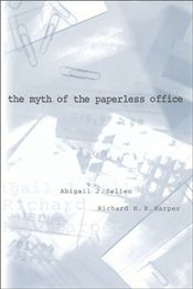Myth of the Paperless Office - Sellen, Abigail J