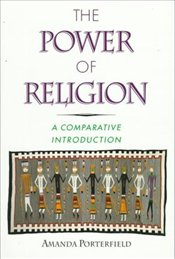 Power of Religion : A Comparative Introduction - Porterfield, Amanda
