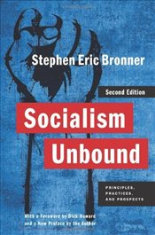 Socialism Unbound : Principles, Practices, and Prospects  - Bronner, Stephen Eric