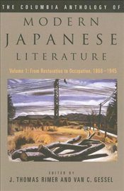 Anthology of Modern Japanese Literature : From Restoration to Occupation, 1868-1945 - Rimer, Thomas