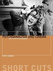 Psychoanalysis and Cinema : The Play of Shadows  - Lebeau, Vicky