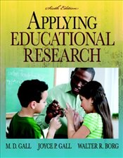 Applying Educational Research: How to Read, Do, and Use Research to Solve Problems of Practice (myed - Gall, Joyce P.