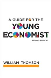 Guide for the Young Economist 2e - Thomson, William T.