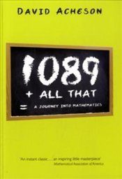 1089 and All That : A Journey into Mathematics - Acheson, David