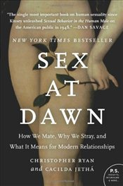 Sex at Dawn : How We Mate, Why We Stray, and What It Means for Modern Relationships - Ryan, Christopher