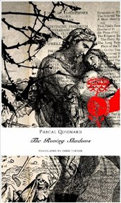 Roving Shadows  - Quignard, Pascal