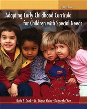 Adapting Early Childhood Curricula for Children with Special Needs - Cook, Ruth E.