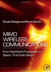 MIMO Wireless Communications: From Real-World Propagation to Space-Time Code Design - Oestges, Claude