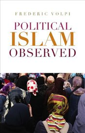 Political Islam Observed - Volpi, Frederick