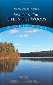 Walden : Or, Life in the Woods  - Thoreau, Henry David