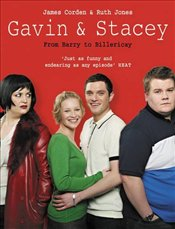 Gavin and Stacey : From Barry to Billericay - Corden, James