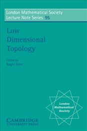 Low Dimensional Topology  - Fenn, Roger