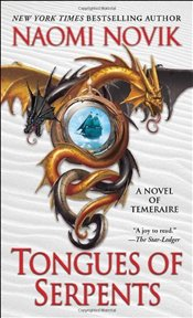 Tongues of Serpents: A Novel of Temeraire  - Novik, Naomi