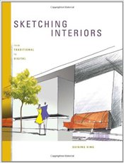 Sketching Interiors : From Traditional to Digital - Ding, Suining