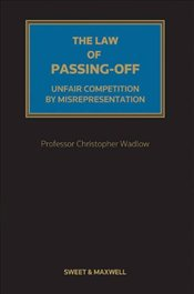 Law of Passing-off: Mainwork: Unfair Competition by Misrepresentation - Wadlow, Christopher