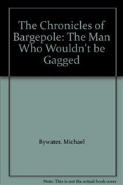 Chronicles of Bargepole - Bywater, Michael