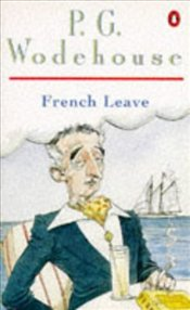 French Leave - Wodehouse, P. G.