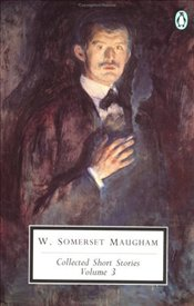 COLLECTED SHORT STORIES VOLUME 3 - Maugham, W. Somerset