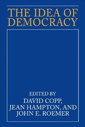 IDEA OF DEMOCRACY - COPP, DAVID