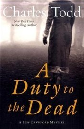 Duty to the Dead - Todd, Charles