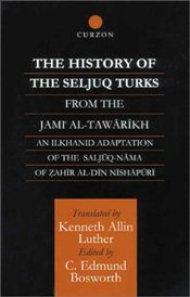 History of the Seljuq Turks : From the Jani Al-Tawarikh - Nishapuri, Zahir al-Din