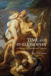 Time and Philosophy : A History of Continental Thought - McCumber, John