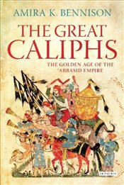 Great Caliphs - Bennison, Amira K.