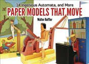 Paper Models That Move : 14 Ingenious Automata and More - Ruffler, Walter