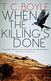 When the Killings Done - Boyle, Tom Coraghessan