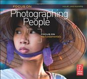 Focus On Photographing People: Focus on the Fundamentals (Focus On Series) - Kamps, Haje Jan