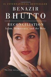 Reconciliation : Islam, Democracy, and the West - Bhutto, Benazir
