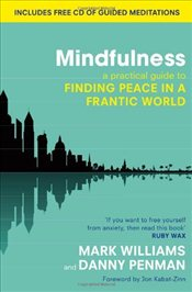 Mindfulness : A Practical Guide to Finding Peace in a Frantic World  - Williams, Mark