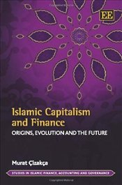 Islamic Capitalism and Finance : Origins Evolution and the Future  - Çızakça, Murat