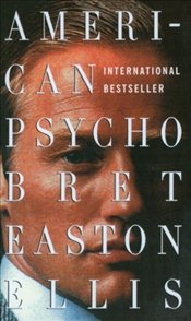 American Psycho - Ellis, Bret Easton