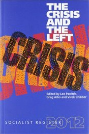 Socialist Register 2012 : Crisis and the Left - Panitch, Leo