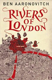 Rivers of London - Aaronovitch, Ben