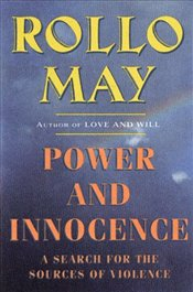 Power and Innocence : Search for the Sources of Violence - May, Rollo