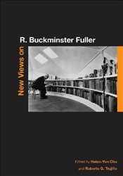 New Views on R. Buckminster Fuller - Chu, Hsiao-Yun