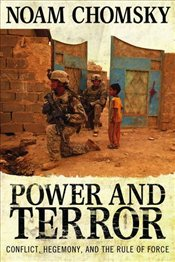 Power and Terror : Conflict, Hegemony, and the Rule of Force - Chomsky, Noam
