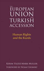 European Union and Turkish Accession : Human Rights and the Kurds - Yıldız, Kerim