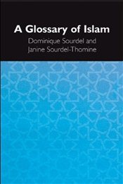 Glossary of Islam - Sourdel, Dominique