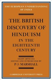 British Discovery of Hinduism in the Eighteenth Century  - Marshall, P.J
