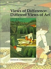 Views of Difference : Different Views of Art  - King, Catherine