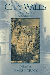 City Walls : The Urban Enceinte in Global Perspective  - Tracy, James