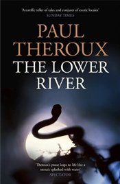 Lower River - Theroux, Paul