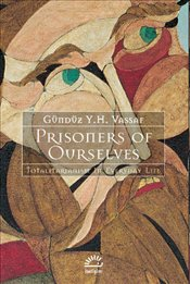 Prisoners of Ourselves - Vassaf, Gündüz