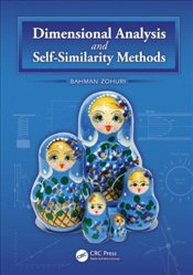 Dimensional Analysis and Self-Similarity Methods: for Engineers and Scientists - Zohuri, Bahman