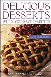 Delicious Desserts When You Have Diabetes : Over 150 Recipes -