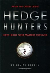Hedge Hunters: How Hedge Fund Masters Survived (Bloomberg) - Burton, Katherine